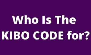 Who Is The KIBO CODE for