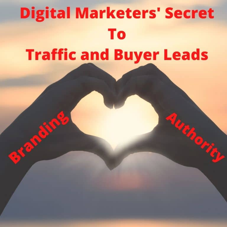 Digital Marketers Secret To Traffic and Buyer Leads