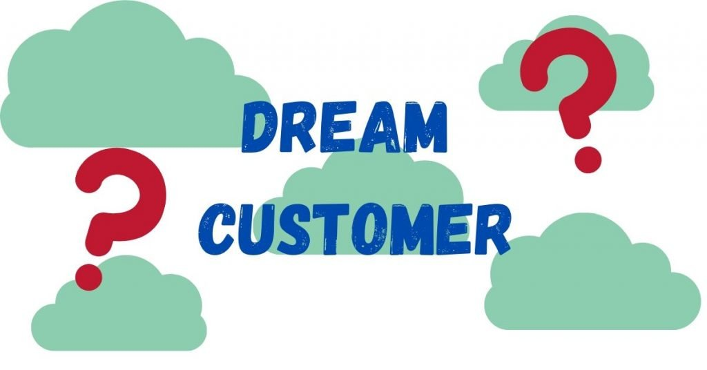 Identify Your Dream Customer