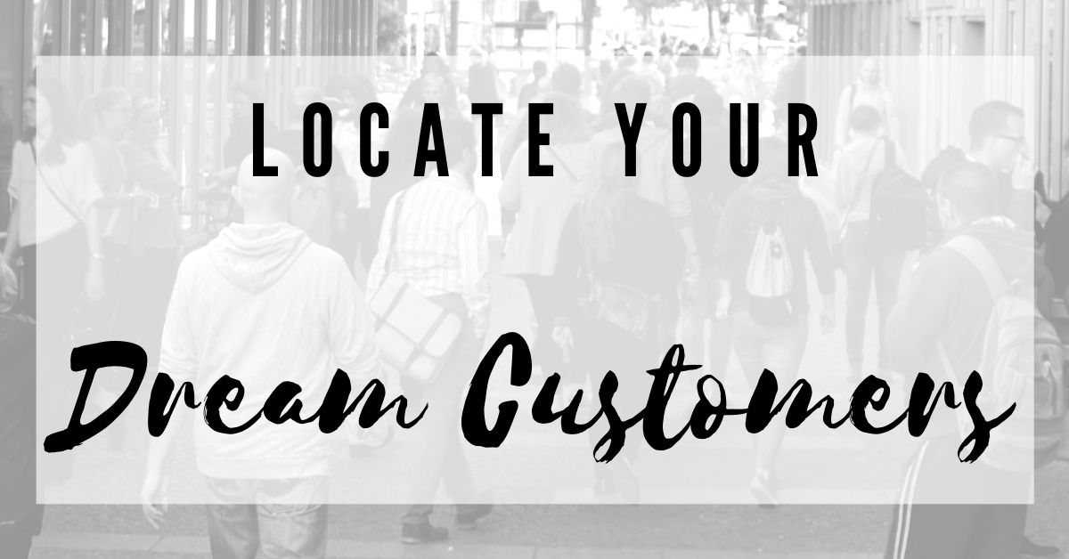 Locate Your Dream Customers