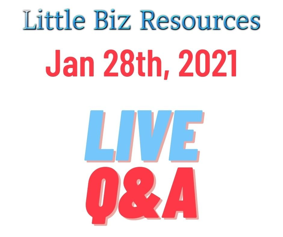 Little Biz Resources Live Q&A Jan 28th 2021