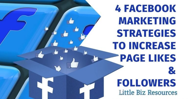 4 Facebook Marketing Strategies To Increase Facebook Page Likes and Followers