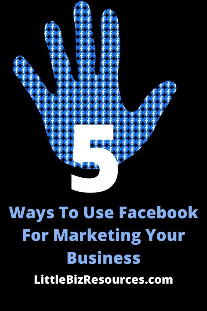 5 ways to use facebook for marketing your business