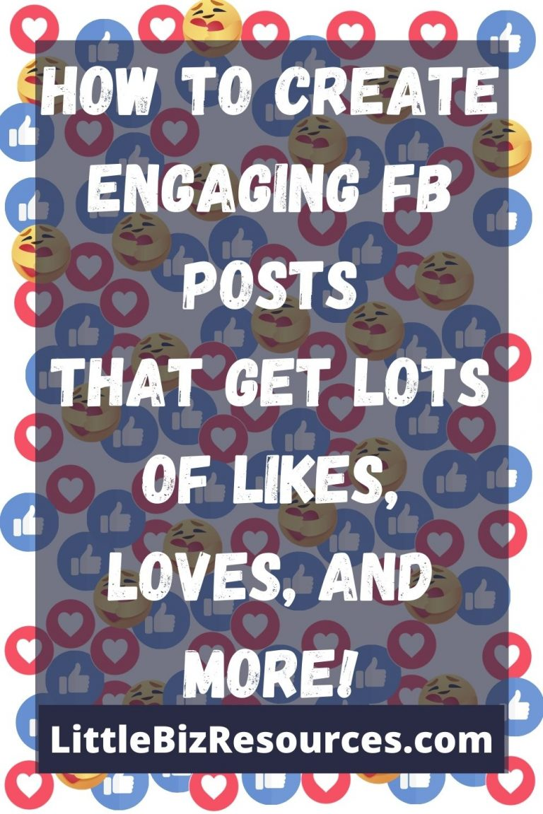 How To Create Engaging FB Posts That Get Lots Of Likes, Loves, and More