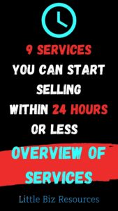 9 Services You Can Start Selling Within 24 Hours or Less Overview of Services