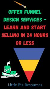 Offer Funnel Design Services - Learn and Start Selling in 24 Hours or Less