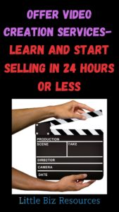 Offer Video Creation Services - Learn and Start Selling in 24 Hours or Less
