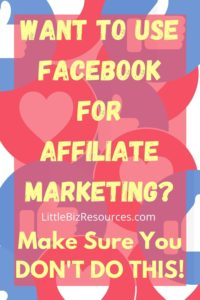 Want To Use Facebook for Affiliate Marketing