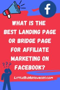 What Is The Best Landing Page or Bridge Page For Affiliate Marketing on Facebook